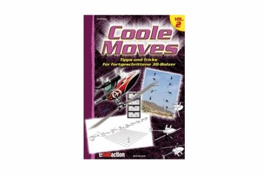 RC-Heli-Action Coole Moves - Mehr Tipps für den fortgeschrittene 3D Piloten - Volume II