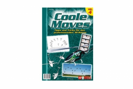 RC-Heli-Action Coole Moves - Mehr Tipps für den profesion 3D Piloten - Volume IV