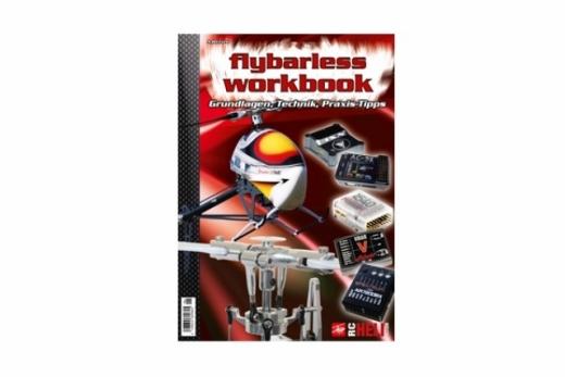 RC-Heli-Action Flybarless Workbook - Grundlagen, Technik, Praxis Tipp - Volume I