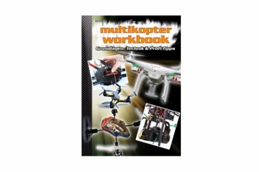 RC-Heli-Action Multikopter Workbook - Grundlagen, Technik und Tipps  - Volume I