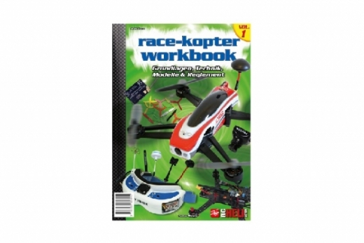 RC-Heli-Action Race Kopter Workbook - Grundlagen, Technik und Modelle - Volume I